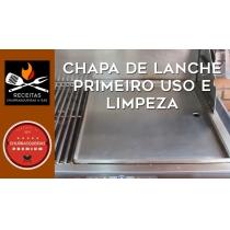 CHAPA DE LANCHE PRIMEIRO USO E LIMPEZA