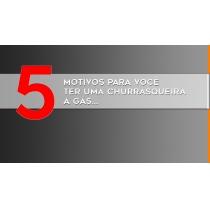 5 MOTIVOS PARA VOCÊ TER UMA CHURRASQUEIRA A GÁS